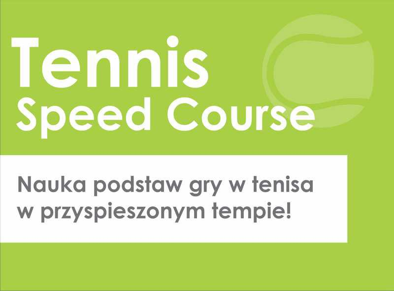 Tennis speed course- szybki kurs tenisa